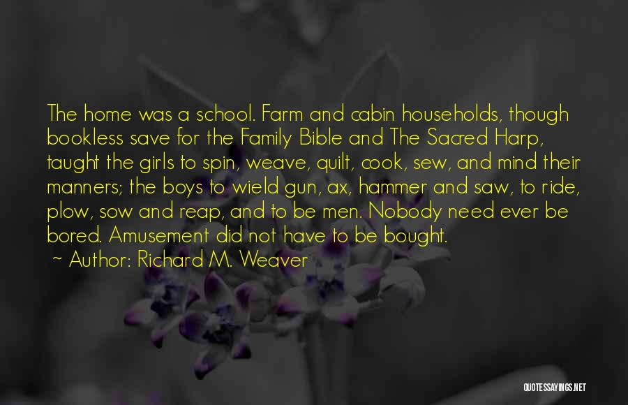 Farm Girl Quotes By Richard M. Weaver