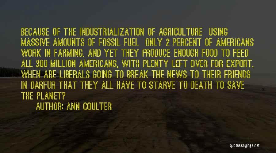 Farming And Agriculture Quotes By Ann Coulter