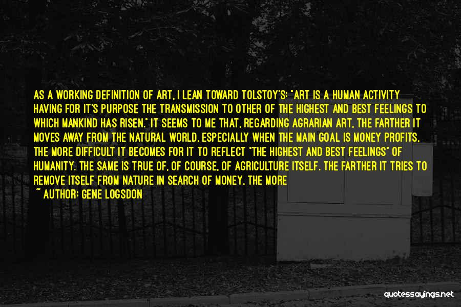 Farming And Agriculture Quotes By Gene Logsdon