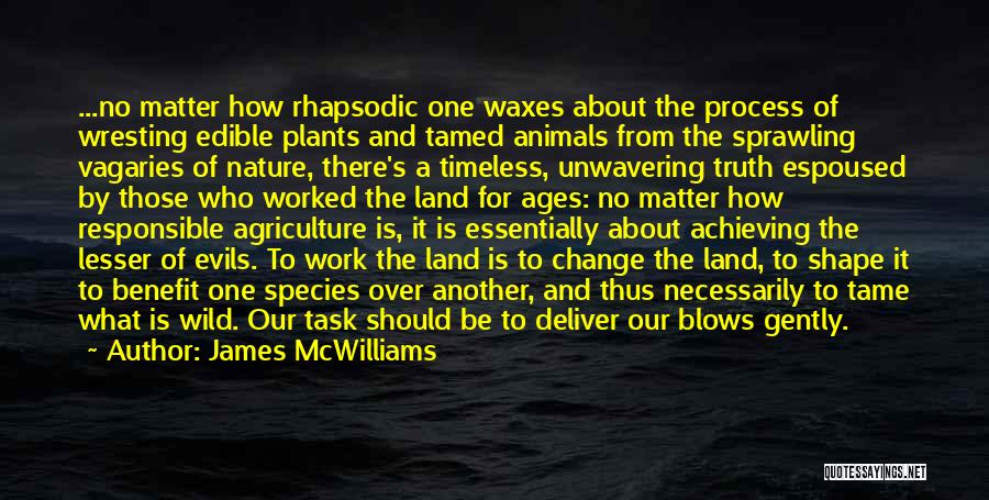 Farming And Agriculture Quotes By James McWilliams