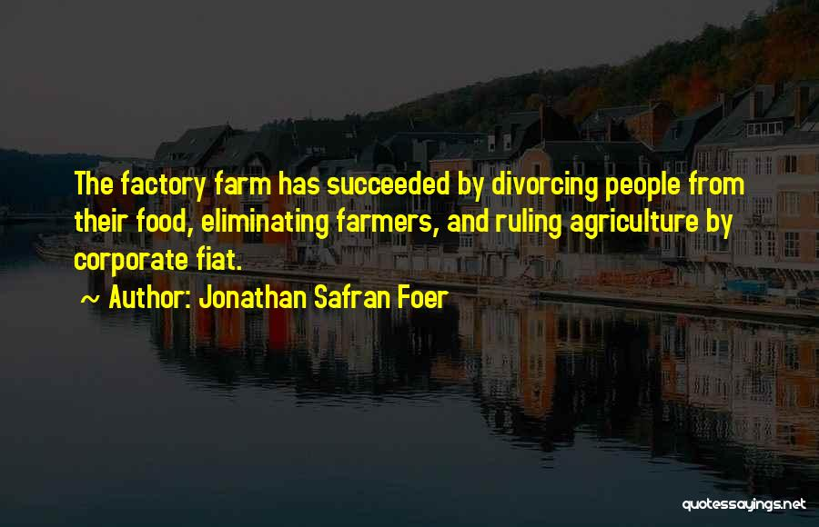 Farming And Agriculture Quotes By Jonathan Safran Foer