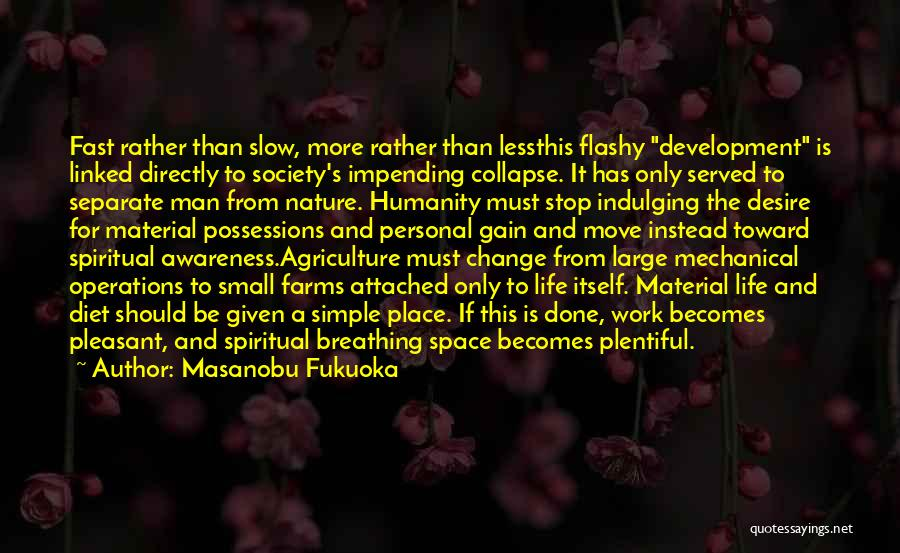 Farming And Agriculture Quotes By Masanobu Fukuoka