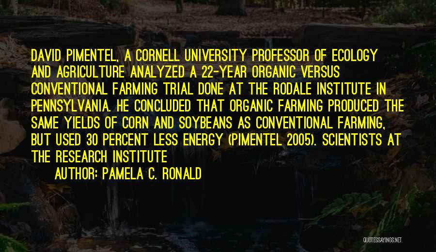 Farming And Agriculture Quotes By Pamela C. Ronald