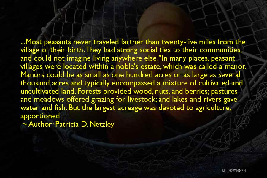 Farming And Agriculture Quotes By Patricia D. Netzley
