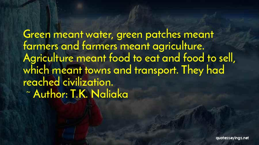 Farming And Agriculture Quotes By T.K. Naliaka