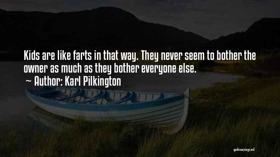 Farts Are Like Quotes By Karl Pilkington
