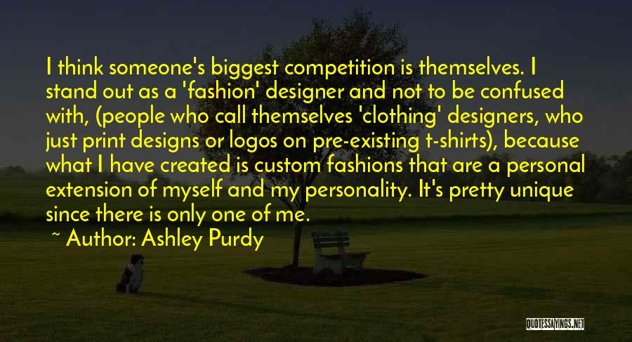 Fashion And Personality Quotes By Ashley Purdy