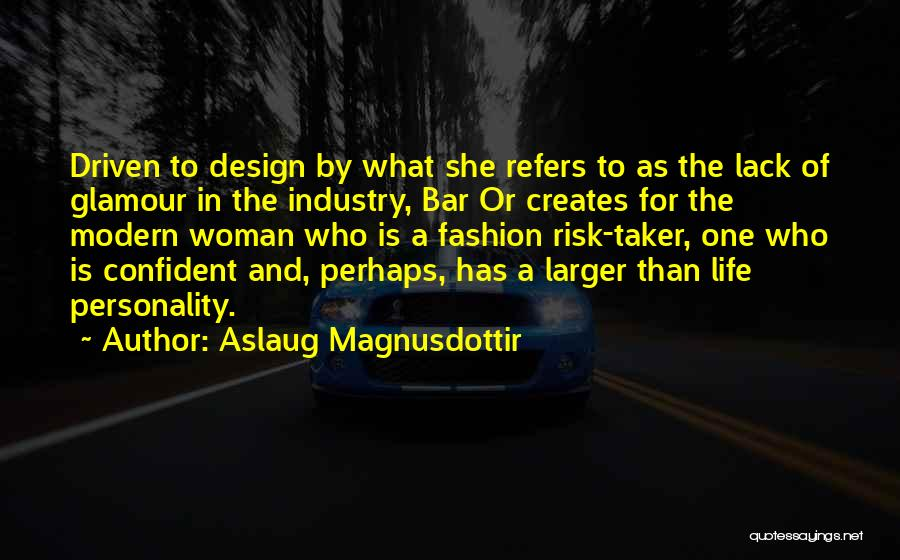 Fashion And Personality Quotes By Aslaug Magnusdottir