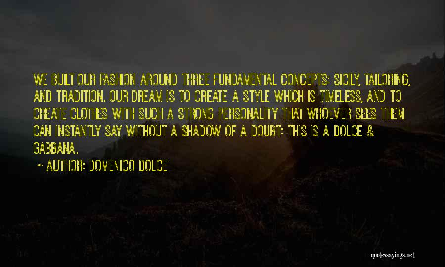 Fashion And Personality Quotes By Domenico Dolce
