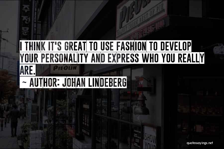 Fashion And Personality Quotes By Johan Lindeberg