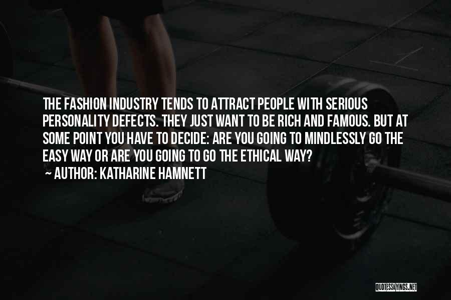 Fashion And Personality Quotes By Katharine Hamnett