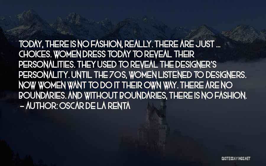 Fashion And Personality Quotes By Oscar De La Renta