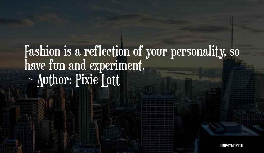 Fashion And Personality Quotes By Pixie Lott