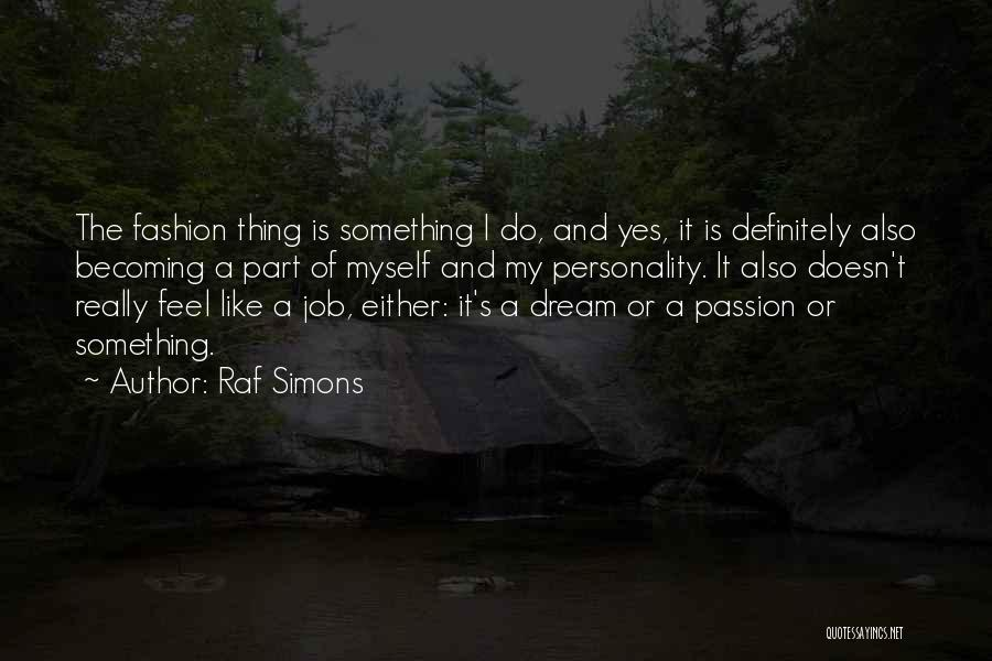 Fashion And Personality Quotes By Raf Simons