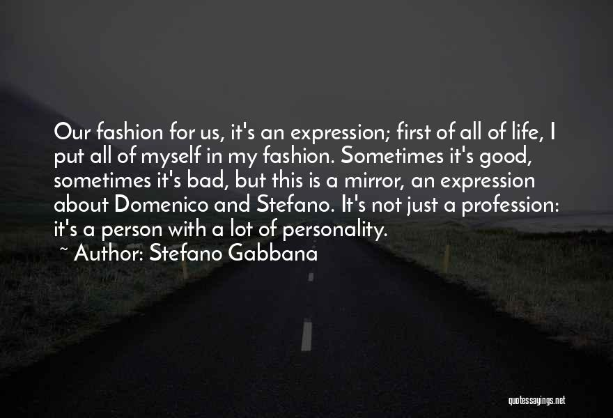 Fashion And Personality Quotes By Stefano Gabbana