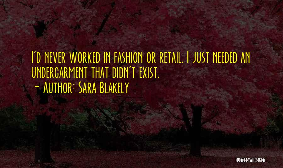 Fashion Retail Quotes By Sara Blakely