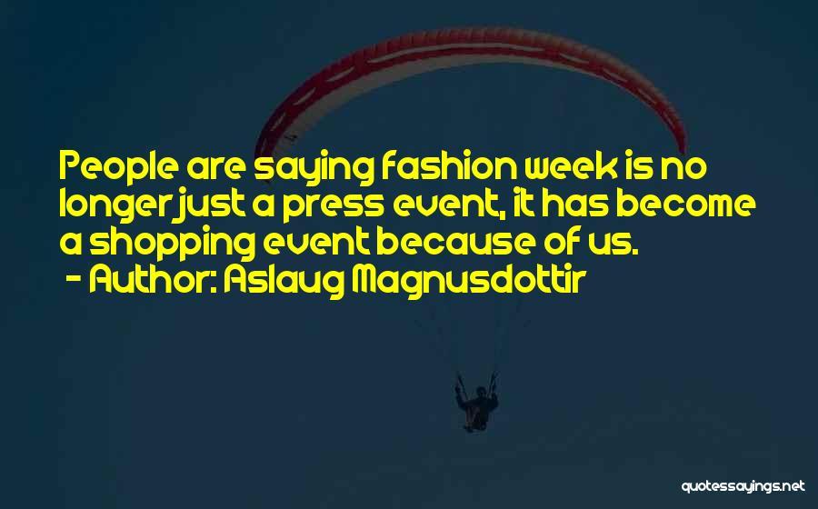 Fashion Shopping Quotes By Aslaug Magnusdottir