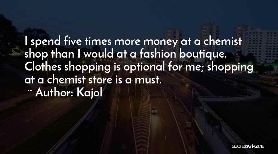 Fashion Shopping Quotes By Kajol