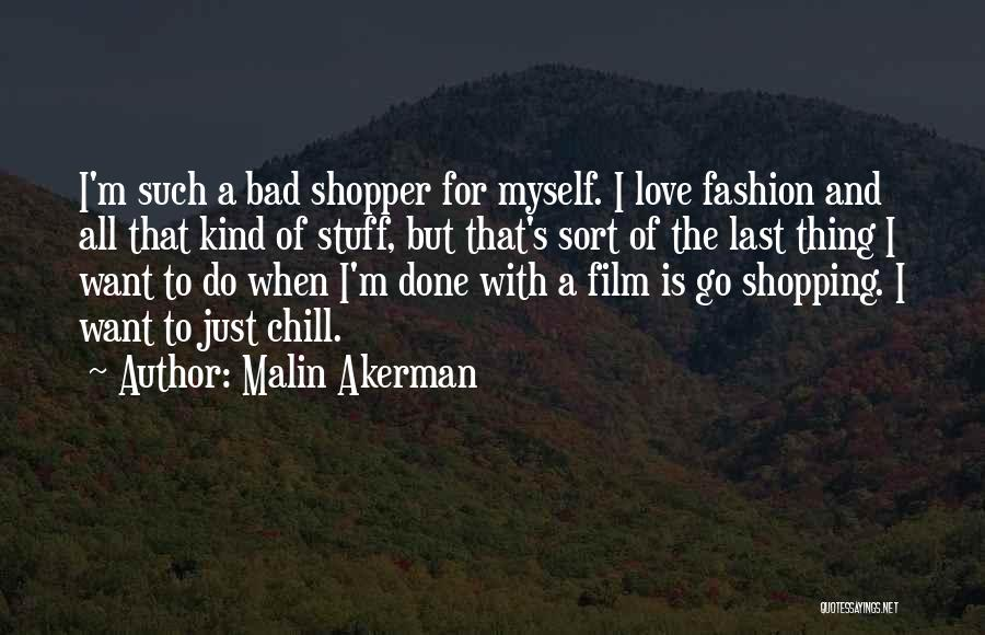 Fashion Shopping Quotes By Malin Akerman