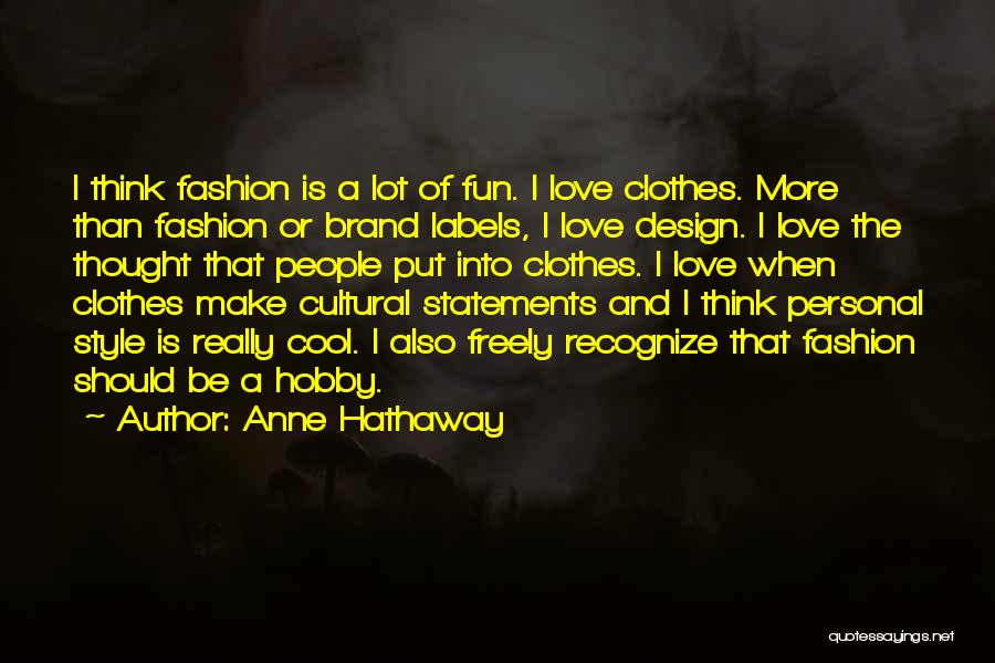 Fashion Statements And Quotes By Anne Hathaway