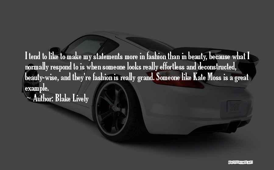 Fashion Statements And Quotes By Blake Lively