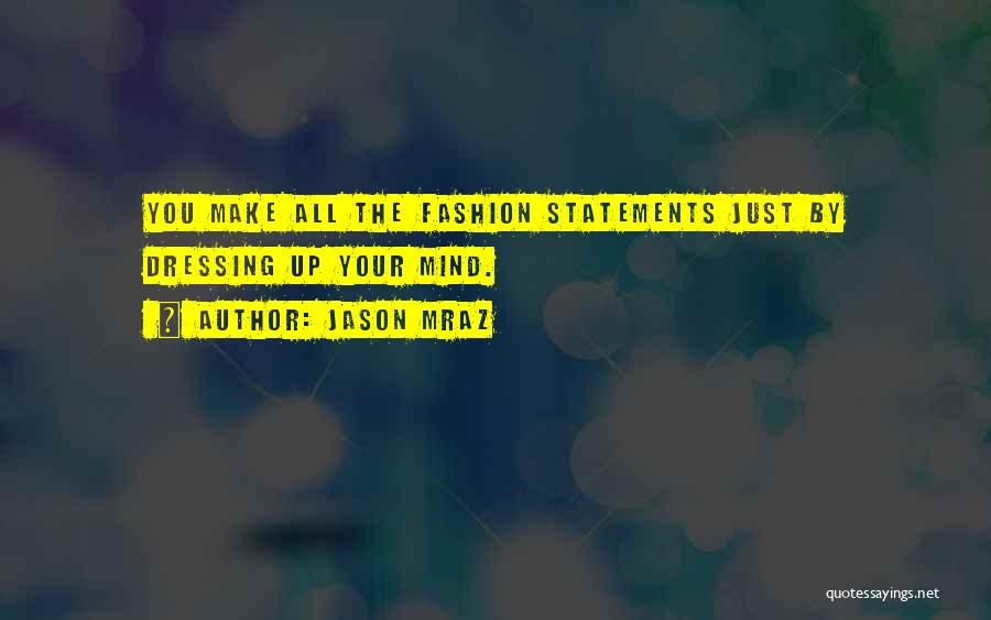 Fashion Statements And Quotes By Jason Mraz