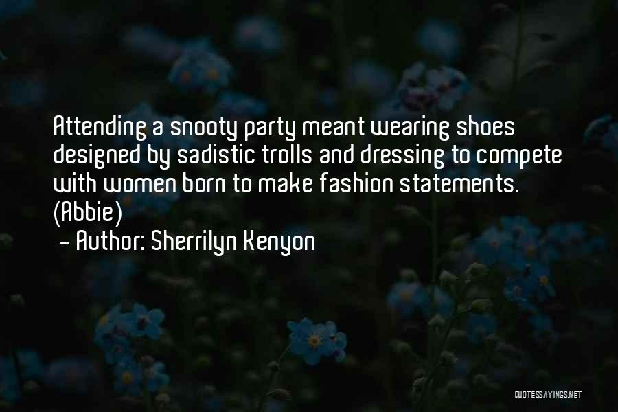 Fashion Statements And Quotes By Sherrilyn Kenyon