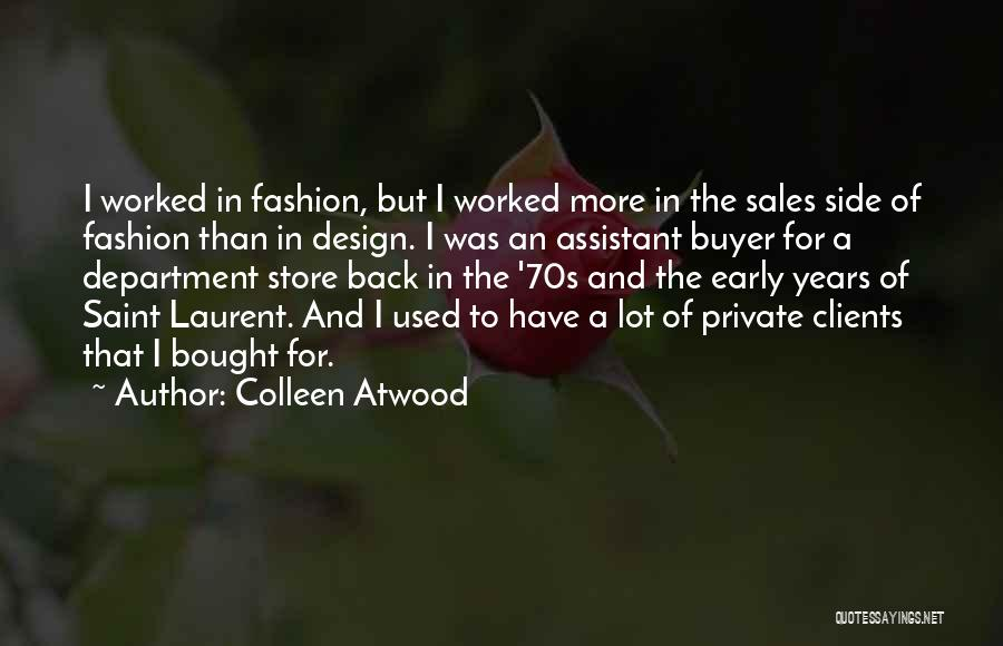 Fashion Store Quotes By Colleen Atwood