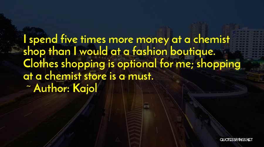 Fashion Store Quotes By Kajol