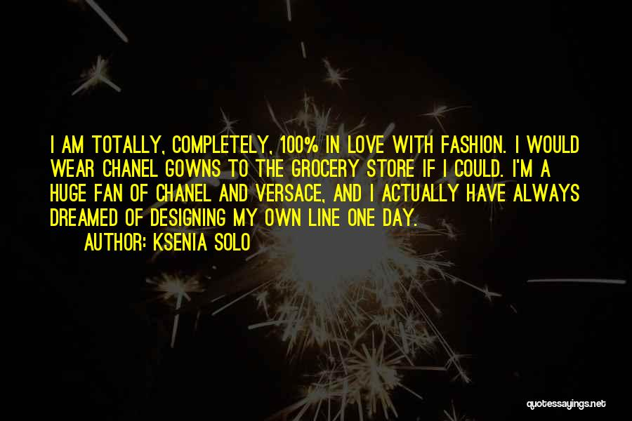 Fashion Store Quotes By Ksenia Solo