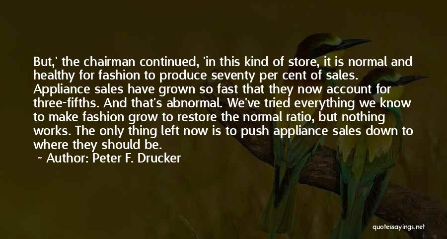 Fashion Store Quotes By Peter F. Drucker