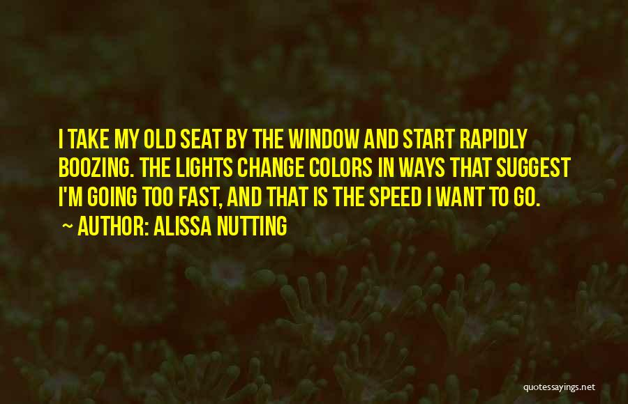 Fast Change Quotes By Alissa Nutting