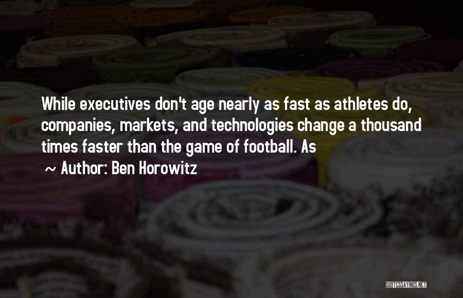 Fast Change Quotes By Ben Horowitz
