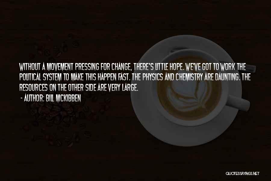 Fast Change Quotes By Bill McKibben