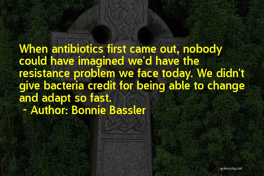 Fast Change Quotes By Bonnie Bassler