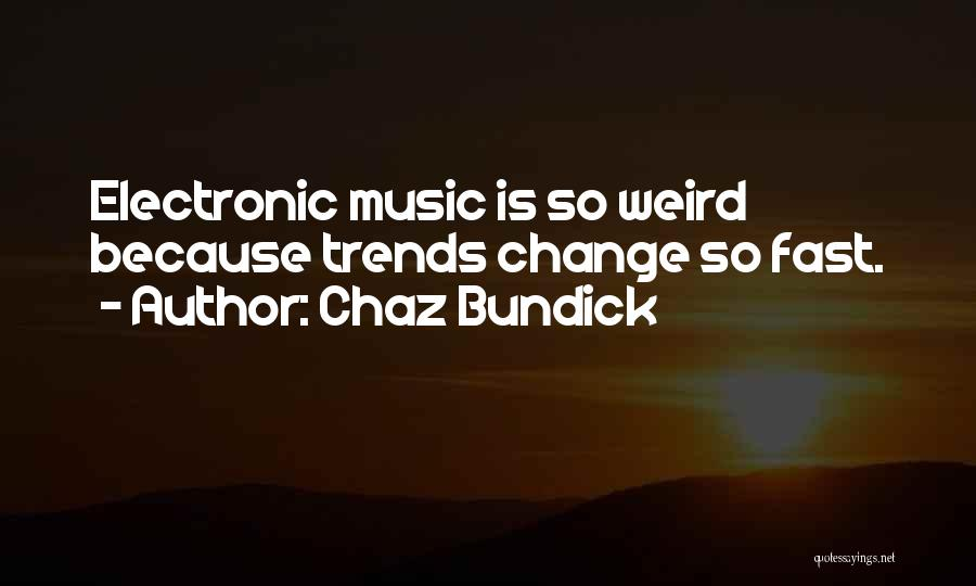 Fast Change Quotes By Chaz Bundick