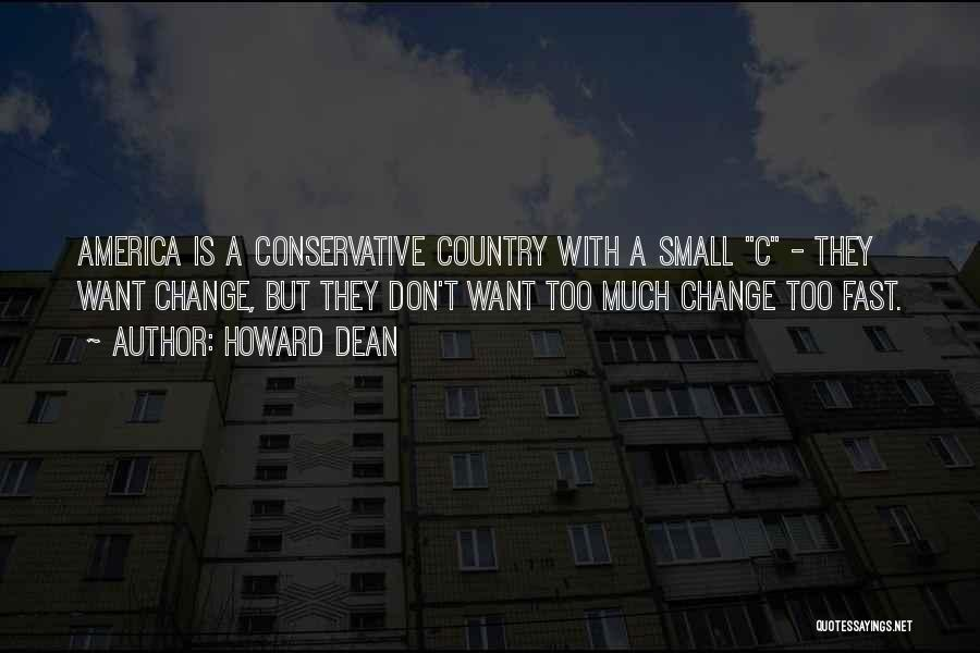 Fast Change Quotes By Howard Dean