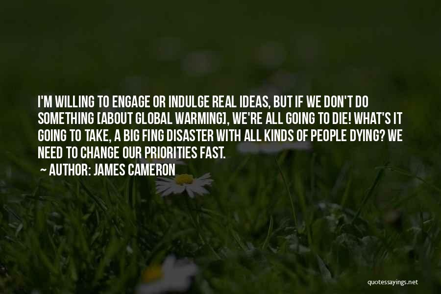 Fast Change Quotes By James Cameron