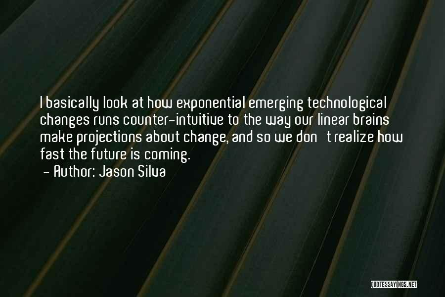 Fast Change Quotes By Jason Silva