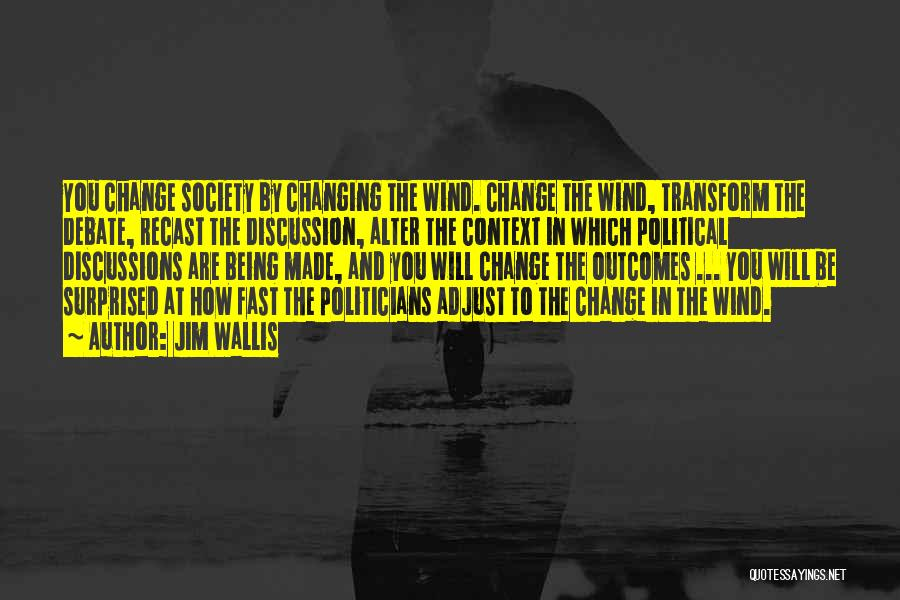 Fast Change Quotes By Jim Wallis
