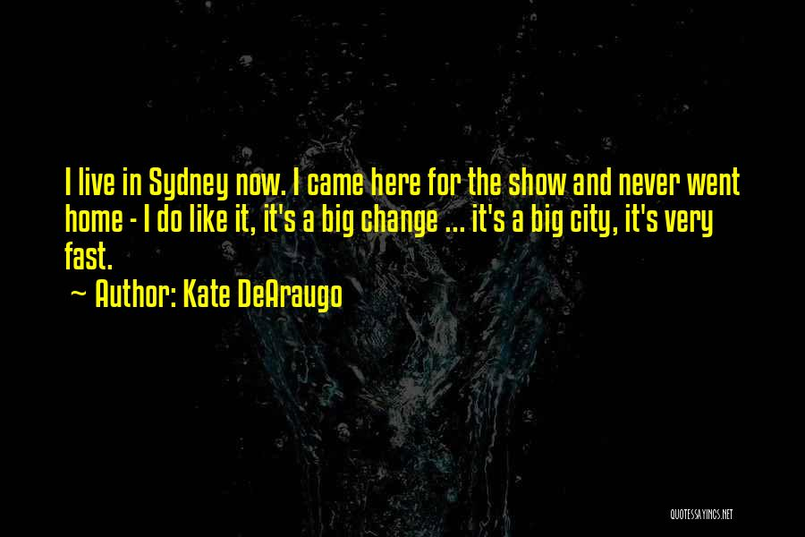 Fast Change Quotes By Kate DeAraugo
