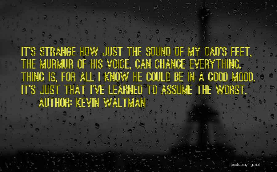 Fast Change Quotes By Kevin Waltman