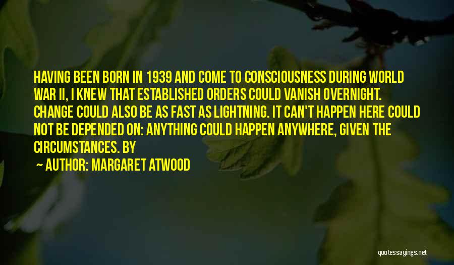 Fast Change Quotes By Margaret Atwood