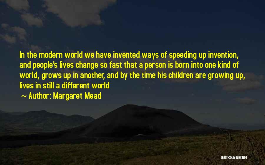 Fast Change Quotes By Margaret Mead