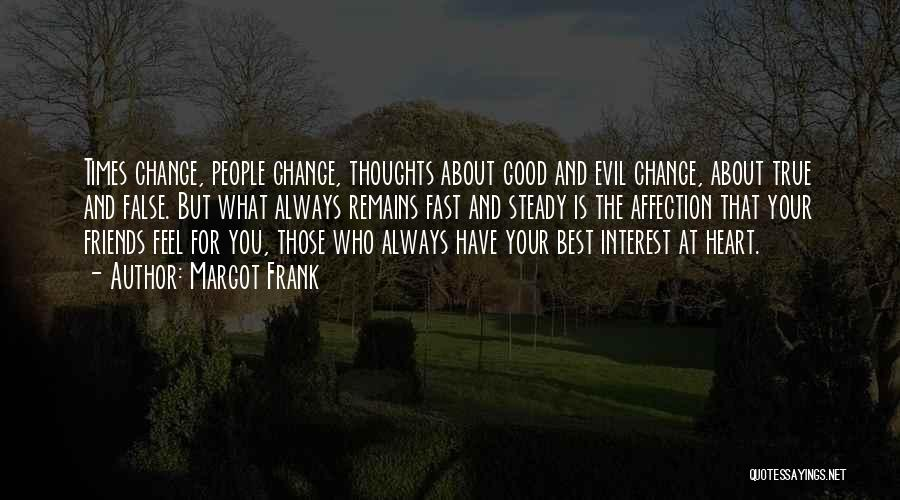 Fast Change Quotes By Margot Frank