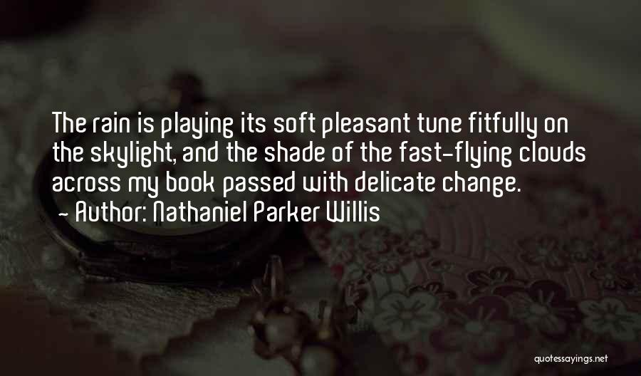 Fast Change Quotes By Nathaniel Parker Willis