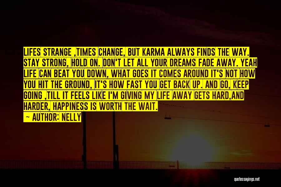 Fast Change Quotes By Nelly