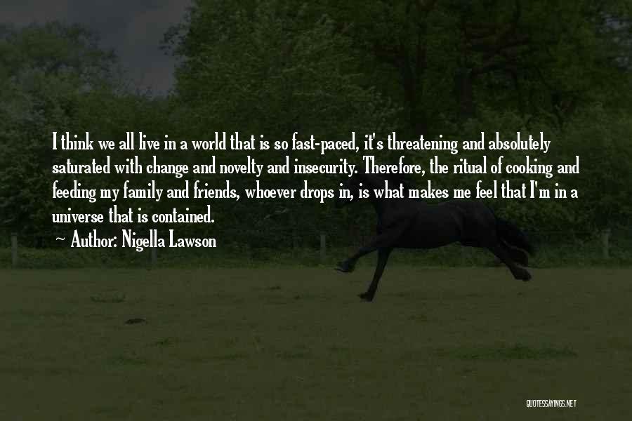 Fast Change Quotes By Nigella Lawson