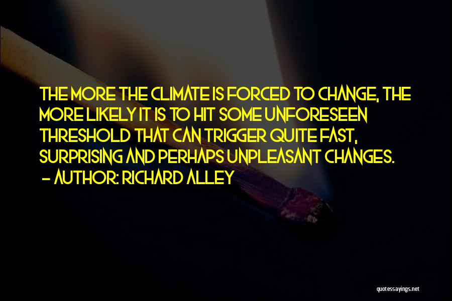 Fast Change Quotes By Richard Alley