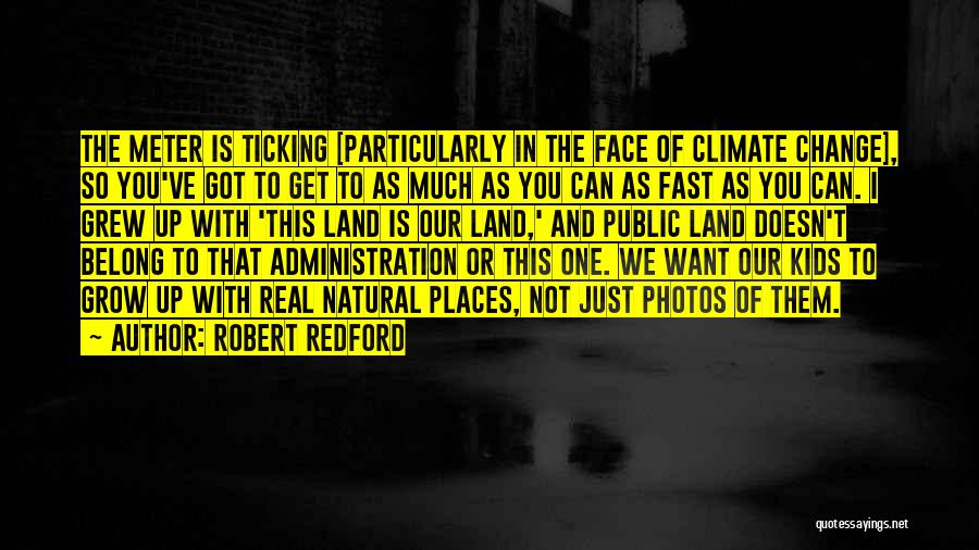 Fast Change Quotes By Robert Redford